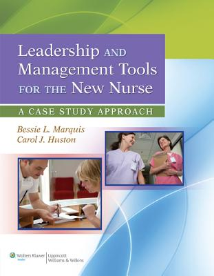 Leadership and Management Tools for the New Nurse By Marquis, Bessie